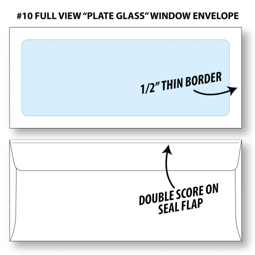 "#10 full view ""plate glass"" window envelope shown front and back. Front shows full view window with 1/2"" paper border. Back shows double score on seal flap."