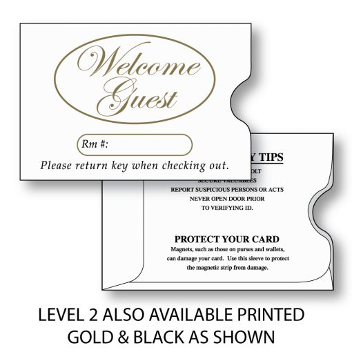 "Illustration of a hotel key card sleeve (2-3/8"" by 3-1/2"" open end with thumb notch) Level 2 stock printed on the face with ""Welcome Guest"" printed in gold color, along with ""Rm#"" and ""Please return key when checking out"" text in black. Back side is shown with guest safety tips printed in black."